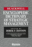 img - for The Blackwell Encyclopedic Dictionary of Strategic Management (Blackwell Encyclopedia of Management) book / textbook / text book