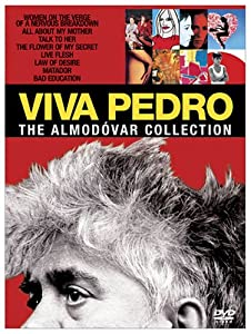 Viva Pedro: The Almodovar Collection (Talk to Her/ Bad Education/ All about My Mother/ Women on the Verge of a Nervous Breakdown/ Live Flesh/ Flower of My Secret / Matador / Law of Desire)