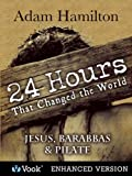 24-Hours-That-Changed-the-World-4-Jesus-Barabbas-and-Pilate