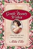 A Gentle Beauty Within: Filling Your Life With Grace & Confidence