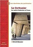echange, troc Gérard Monnier - Le Corbusier : Les unités d'habitations en France