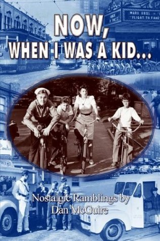 Now, When I Was a Kid: Nostalgic Ramblings by