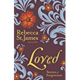 Loved: Stories of Forgivenessby Rebecca St. James