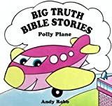 img - for Polly Plane (Big Truth Stories) book / textbook / text book