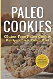John Chatham Paleo Cookies: Gluten-Free Paleo Cookie Recipes for a Paleo Diet