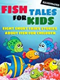 img - for Fish Tales for Kids: Eight Short Fairy Stories About Fish for Children (Illustrated) book / textbook / text book