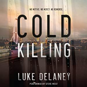 Cold Killing: A Novel | [Luke Delaney]