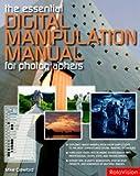 echange, troc Mike Crawford - The Essential Digital Manipulation Manual for Photographers