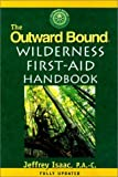 The Outward Bound Wilderness First-Aid Handbook