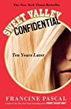 Sweet Valley Confidential: Ten Years Later (0312667582) by Pascal, Francine
