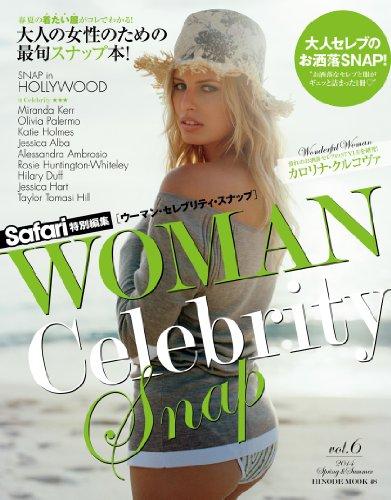 WOMAN Celebrity Snap (ウーマンセレブリティスナップ) Vol.6 (HINODE MOOK 48)