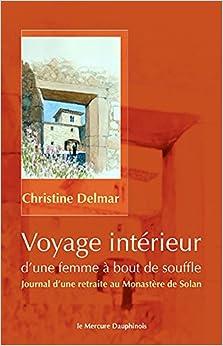 Voyage Int Rieur D 39 Une Femme Bout De Souffle 9782356620194 Books