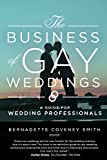 The Business of Gay Weddings: A Guide for Wedding Professionals