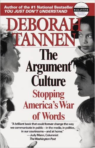 The Argument Culture: Stopping America's War of Words written by Deborah Tannen