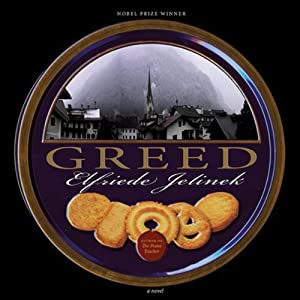 Greed   [Elfriede Jelinek, Martin Chalmers (translator)]