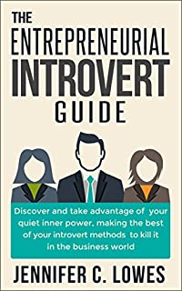 (FREE on 2/24) The Entrepreneurial Introvert Guide:discover And Take Advantage Of Your Quiet Inner Power, Making The Best Of Your Introvert Methods To Kill It In The Business World by Jennifer C. Lowes - http://eBooksHabit.com