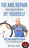 Fix and repair Your Bicycle Wheel By your self