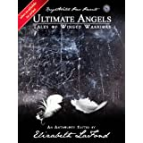 Ultimate Angels Tales of Winged Warriorsby Kenneth W.  Cain