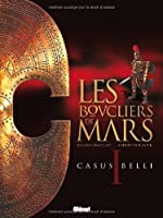 Les boucliers de Mars, Tome 1 : Casus Belli