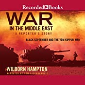 War in the Middle East: A Reporter's Story: Black September and the Yom Kippur War | [Wilborn Hampton]