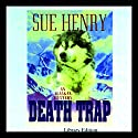Death Trap: An Alaskan Mystery Audiobook by Sue Henry Narrated by Lee Adams