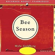 Bee Season: A Novel Audiobook by Myla Goldberg Narrated by Myla Goldberg