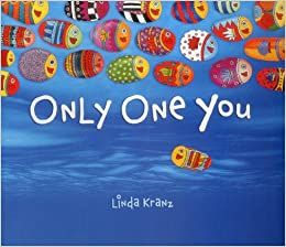 Only One You: Linda Kranz: 9781589797482: Amazon.com: Books
