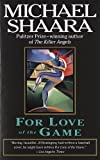 For Love of the Game (0345408926) by Shaara, Michael