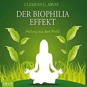 Der Biophilia Effekt Hörbuch
