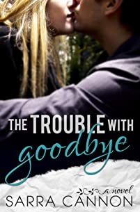 The Trouble With Goodbye by Sarra Cannon ebook deal