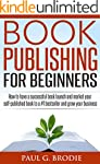 Book Publishing for Beginners: How to...