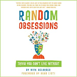Random Obsessions: Trivia You Can't Live Without | [Nick Belardes]