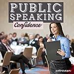Public Speaking Confidence: Speak with Power & Poise Using Subliminal Messages |  Subliminal Guru