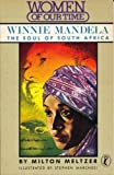 Winnie Mandela: The Soul of South Africa (Women of Our Time) (0140321810) by Meltzer, Milton