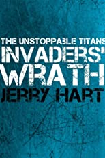 Invaders' Wrath (The Unstoppable Titans #2)