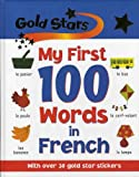 My First 100 Words in French (Gold Stars First 100 Words)