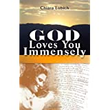 God Loves You Immensely ~ Chiara Lubich