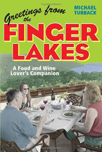 Greetings from the Finger Lakes: A Food and Wine Lover's Companion