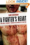 A Fighter's Heart: One Man's Journey...