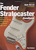 The Fender Stratocaster Handbook How To Buy Maintain