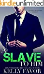 A Slave To Him (Book 3) (An Alpha Bil...