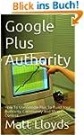 Google Plus Authority: How To Use Goo...