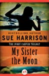 My Sister the Moon (The Ivory Carver...