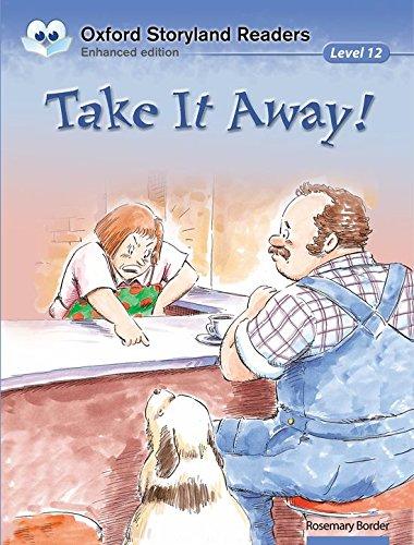 Oxford Storyland Readers level 12: Take It Away!