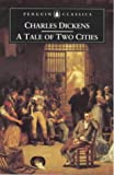 A Tale of Two Cities (Penguin Classics) (0140437304) by Charles Dickens