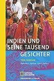 Indien und seine tausend Gesichter: Menschen, Mythen, Landschaften title=