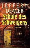 Schule des Schweigens - Jeffery Deaver