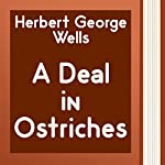 A Deal in Ostriches (Annotated) | Herbert George Wells