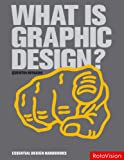 What is Graphic Design? (Essential Design Handbooks)