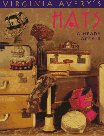 Virginia Avery's Hats: A Heady Affair, Virginia Avery